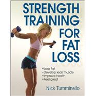 Strength Training for Fat Loss by Tumminello, Nick, 9781450432078