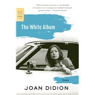 The White Album Essays by Didion, Joan, 9780374532079