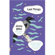 Last Things by Offill, Jenny, 9781101872079