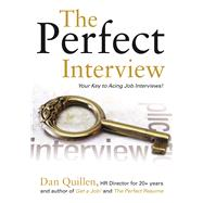 The Perfect Interview Outshine the Competition at Your Job Interview! by Quillen, Dan, 9781593602079