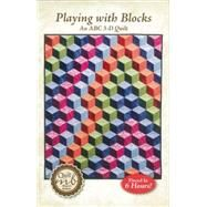 Playing with Blocks, An ABC 3-D Quilt Pattern by Baker, Marci, 9781617452079