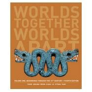 Worlds Together, Worlds Apart: A History of the World: Beginnings Through the Fifteenth Century by Tignor, Robert; Adelman, Jeremy; Brown, Peter; Elman, Benjamin; Liu, Xinru, 9780393922080