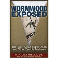 Wormwood Exposed by Albarelli, H. P., Jr., 9781634242080