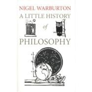 A Little History of Philosophy by Warburton, Nigel, 9780300152081