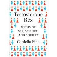 Testosterone Rex by Fine, Cordelia, 9780393082081