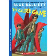 The Calder Game by Balliett, Blue; Helquist, Brett, 9780439852081