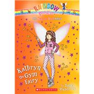 Kathryn the Gym Fairy (The School Day Fairies #4) by Meadows, Daisy, 9780545852081