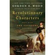 Revolutionary Characters : What Made the Founders Different by Wood, Gordon S. (Author), 9780143112082