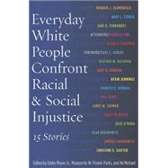 Everyday White People Confront Racial and Social Injustice: 15 Stories by Moore, Eddie, Jr.; Pennick-parks, Marguerite W.; Michael, Ali, 9781620362082