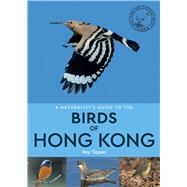 A Naturalist's Guide to the Birds of Hong Kong by Tipper, Ray, 9781909612082