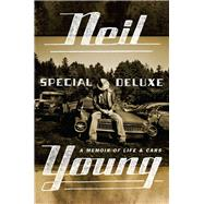 Special Deluxe A Memoir of Life & Cars by Young, Neil, 9780399172083