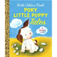 Poky Little Puppy Tales: The Poly Little Puppy / Where Is the Poky Little Puppy? / the Poly Little Puppy's First Christmas by Lowrey, Janette Sebring; Tenggren, Gustaf, 9780553512083