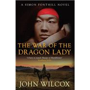 The War of the Dragon Lady by Wilcox, John, 9780749012083
