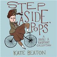 Step Aside, Pops A Hark! A Vagrant Collection by Beaton, Kate, 9781770462083