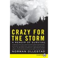 Crazy for the Storm : A Memoir of Survival by Ollestad, Norman, 9780061782084