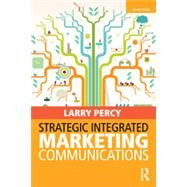 Strategic Integrated Marketing Communications by Percy; Larry, 9780415822084