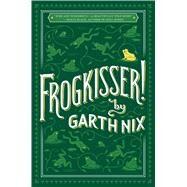 Frogkisser! by Nix, Garth, 9781338052084