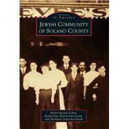 Jewish Community of Solano County by Raskin-zrihen, Rachel; Moncharsh-lessem, Rachel Rae; Deutscher-nurik, Shoshana, 9781467132084