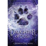 Midnight Thief, Book 2: Daughter of Dusk by Blackburne, Livia, 9781484722084