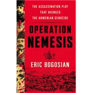 Operation Nemesis by Bogosian, Eric, 9780316292085