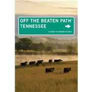 Tennessee Off the Beaten Path®, 10th A Guide to Unique Places by Finch, Jackie Sheckler, 9780762792085