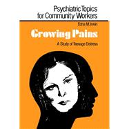 Growing Pains: A Study of Teenage Distress by Irwin,Edna M., 9781138992085
