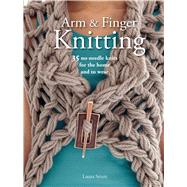 Arm and Finger Knitting by Strutt, Laura, 9781782492085