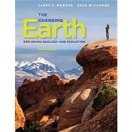 The Changing Earth Exploring Geology and Evolution by Monroe, James S.; Wicander, Reed, 9780840062086