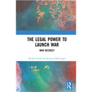 The Power to Launch War: Global and Domestic Implications by Head; Michael, 9781138292086