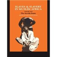 Slaves and Slavery in Africa: Volume Two: The Servile Estate by Willis,John Ralph, 9781138982086