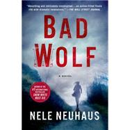 Bad Wolf A Novel by Neuhaus, Nele; Murray, Steven T., 9781250062086