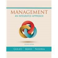 Management An Integrated Approach by Gulati, Ranjay; Mayo, Anthony J.; Nohria, Nitin, 9781305502086