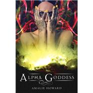 Alpha Goddess by Howard, Amalie, 9781626362086