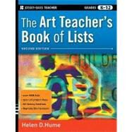 The Art Teacher's Book of Lists, Grades K-12 by Hume, Helen D., 9780470482087