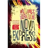 Nova Express The Restored Text by Burroughs, William S.; Harris, Oliver, 9780802122087