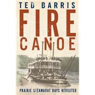 Fire Canoe by Barris, Ted, 9781459732087