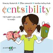 Centsibility: The Planet Girl Guide to Money by Roderick, Stacey, 9781554532087