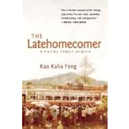 The Latehomecomer by Yang, Kao Kalia, 9781566892087