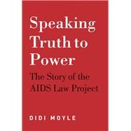 Speaking Truth to Power by Moyle, Didi, 9781928232087