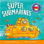 Super Submarines by Mitton, Tony; Parker, Ant, 9780753472088