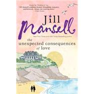 The Unexpected Consequences of Love by Mansell, Jill, 9781492602088
