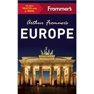Arthur Frommer's Europe by Frommer, Arthur; Brewer, Stephen; Cochran, Jason; Fisher, Teresa; Gillmore, Lucy; Harris, Patricia; Keeling, Stephen; Lyon, David; Newcombe, John; Rynn, Margie; Strachan, Donald, 9781628872088