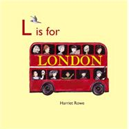 L Is for London by Rowe, Harriet, 9781907432088