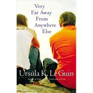 Very Far Away From Anywhere Else by Le Guin, Ursula K., 9780152052089