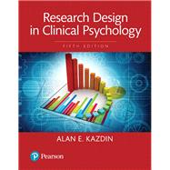 Research Design in Clinical Psychology, Books a la Carte Edition by Kazdin, Alan E., 9780205992089