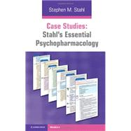 Case Studies: Stahl's Essential Psychopharmacology by Stephen M. Stahl , Edited by Debbi A. Morrissette , Illustrated by Nancy Muntner, 9780521182089