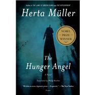 The Hunger Angel A Novel by Müller, Herta; Boehm, Philip, 9781250032089