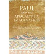 Paul and the Apocalyptic Imagination by Blackwell, Ben C.; Goodrich, John K.; Maston, Jason, 9781451482089