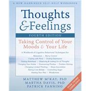 Thoughts and Feelings : Taking Control of Your Moods and Your Life by McKay, Matthew; Davis, Martha; Fanning, Patrick, 9781608822089