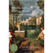 Giving Life, Giving Death by Scubla, Lucien; Debevoise, M. B., 9781611862089